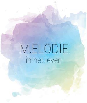 M.elodie in het Leven